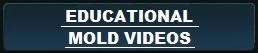 Educational Mold Videos